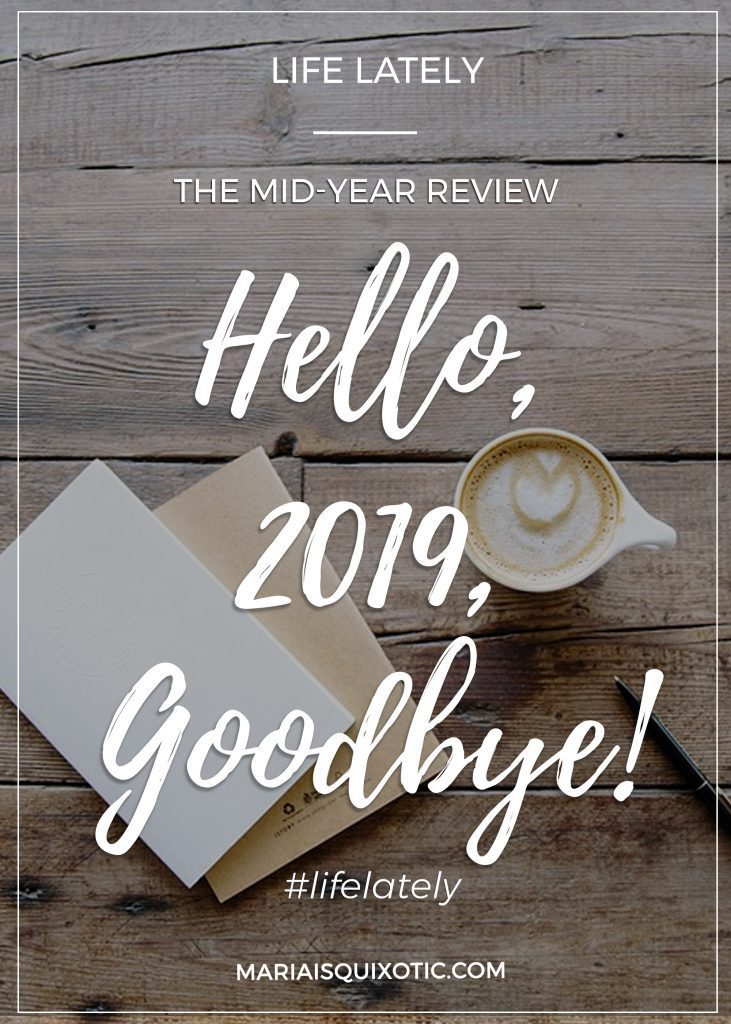 Hello, 2019, Goodbye! The Mid-Year Review
