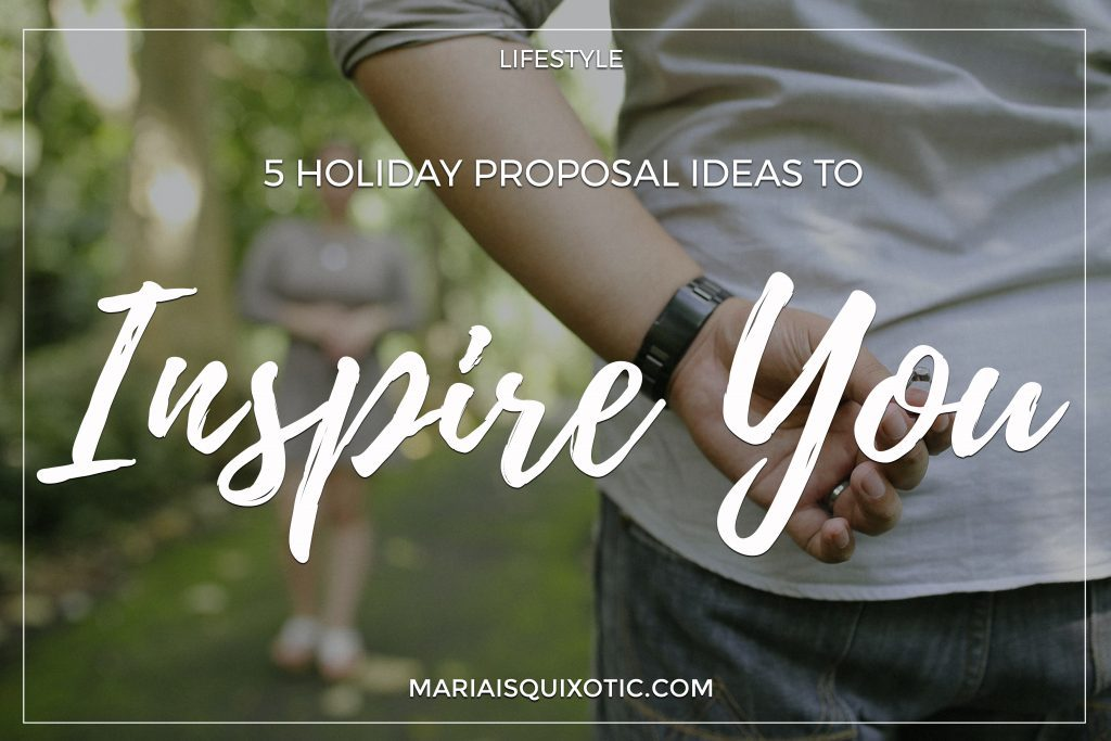 5 Holiday Proposal Ideas to Inspire You
