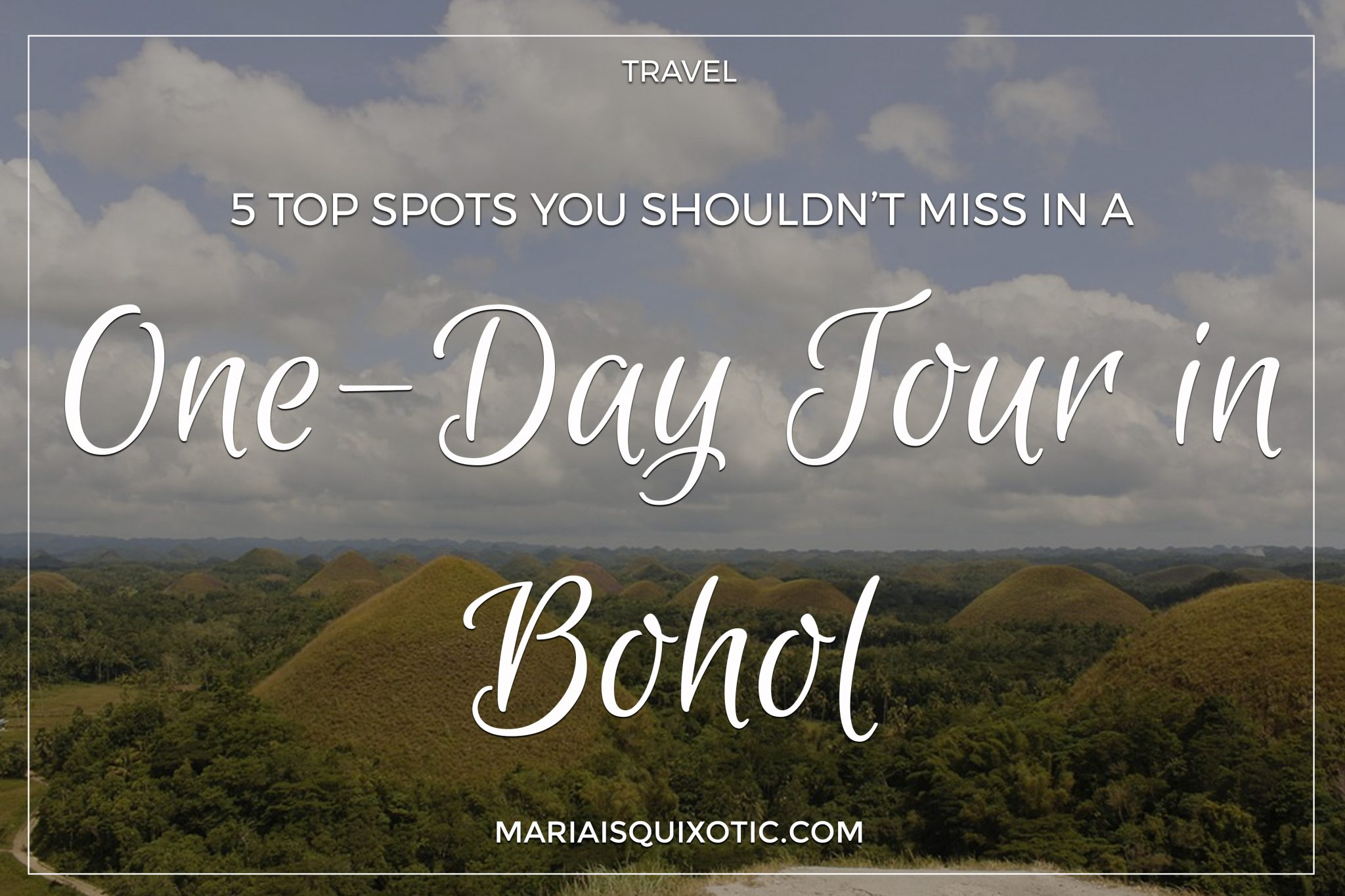 5 Top Spots You Shouldn't Miss In A One-Day Tour In Bohol