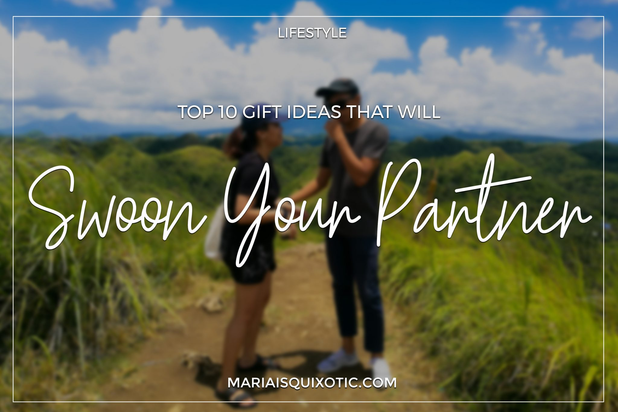 Top 10 Gift Ideas that will Swoon Your Partner