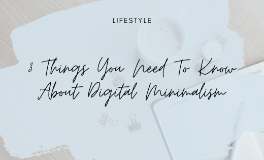 3 Things You Need To Know About Digital Minimalism