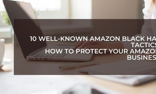 10 Well-Known Amazon Black Hat Tactics: How to Protect Your Amazon Business
